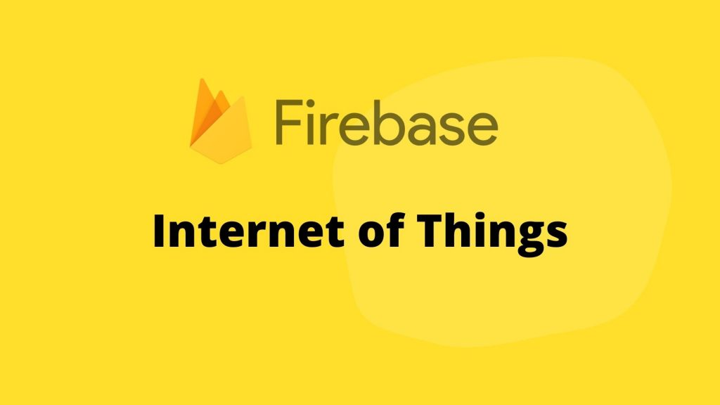 Why the Firebase Database is popular for IoT?