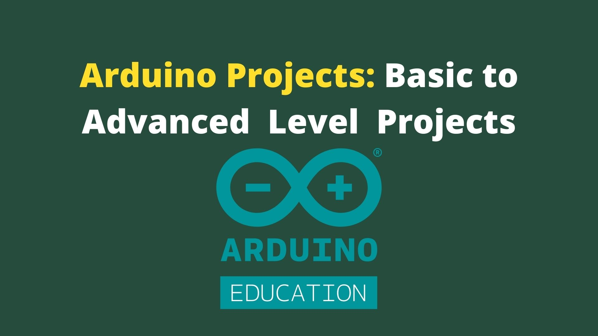 Arduino Projects: Basic to Advanced  Level  Projects