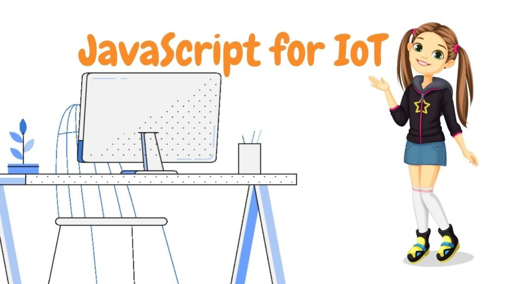 Is JavaScript suitable for IoT? – Practical Guide